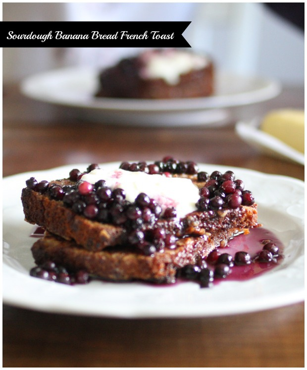 Sourdough Banana Bread French Toast