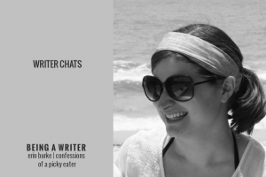 Writer Chats, Part VI: Being a Writer