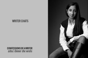 Writer Chats, Part X: Confessions of a Writer