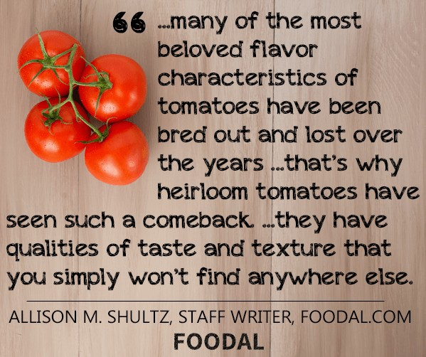In Search of The Perfect Tomato: Heirlooms | Foodal.com