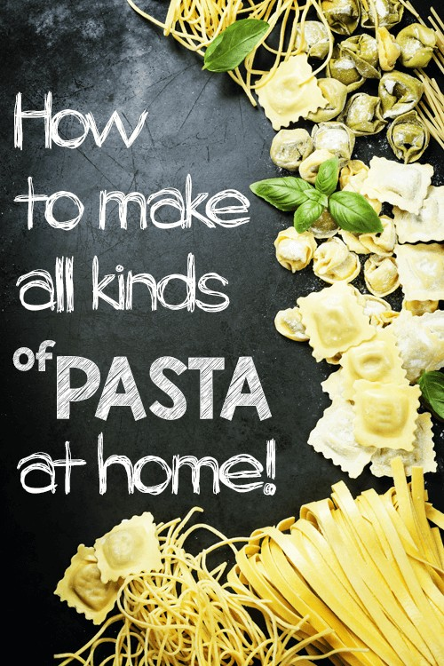 How to make all kinds of pasta at home | Foodal.com