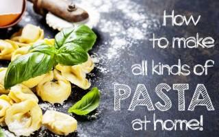 How to make kinds of homemade pasta | Foodal.com