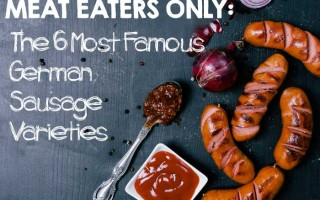 Meat Eaters Only: The 6 Most Famous German Sausage Varieties