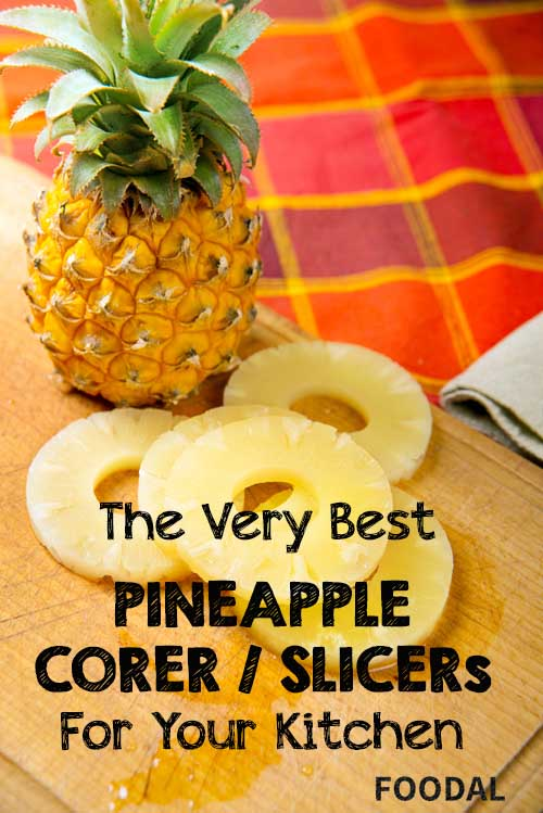 The Very Best Pineapple Corer / Slicers For Your Kitchen| Foodal.com