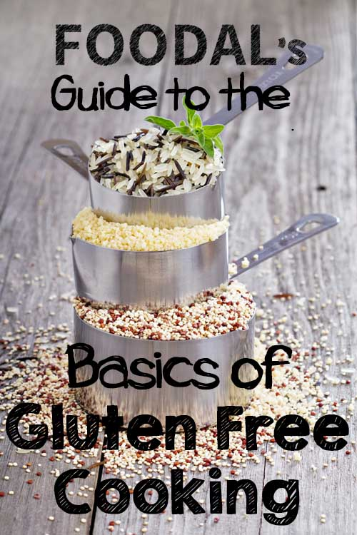 Foodal's Guide to the Basics of Gluten Free Cooking | Foodal
