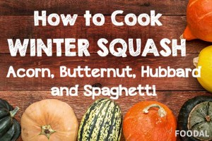 How to Cook Winter Squash: Acorn, Butternut, Hubbard and Spaghetti