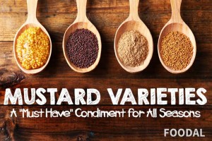 "Mustard Varieties: A ""Must Have"" Condiment for All Seasons"
