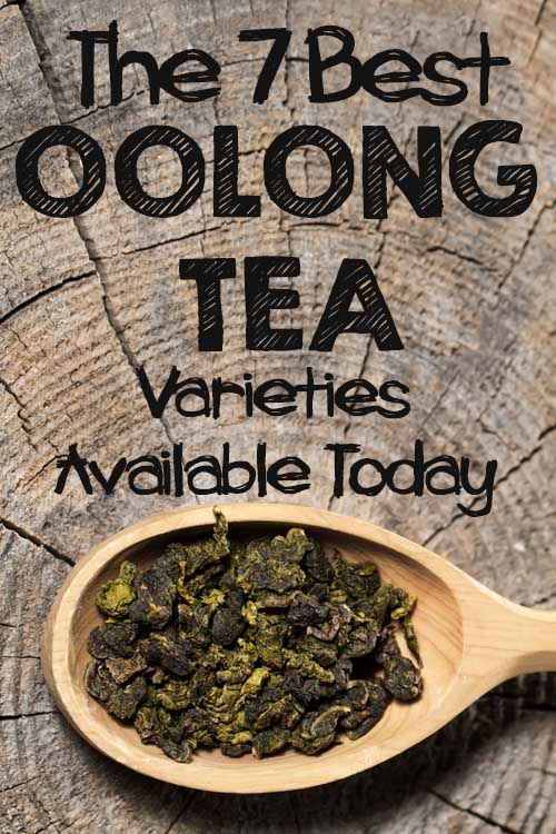 The 7 Best Oolong Tea Varieities Avaialble Today | Foodal.com
