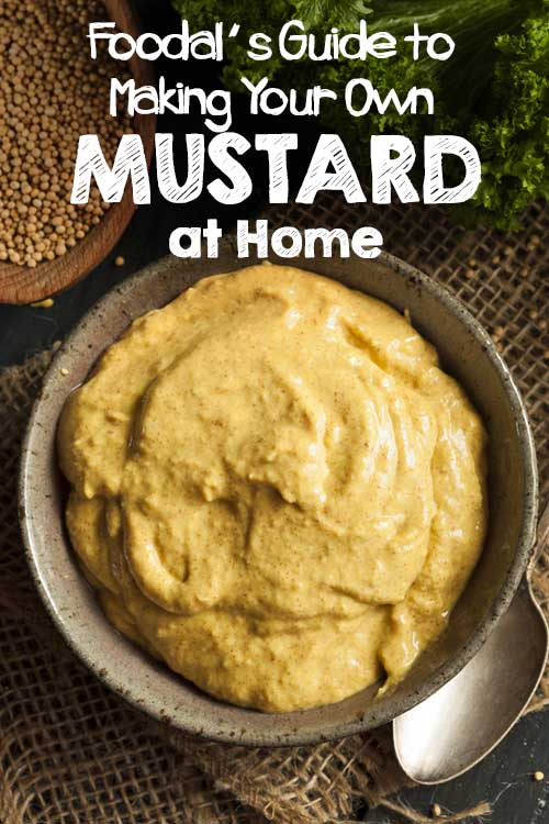Foodal's Guide to Making Your Own Mustard at Home
