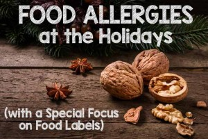 Food Allergies at the Holidays (with a Special Focus on Food Labels)