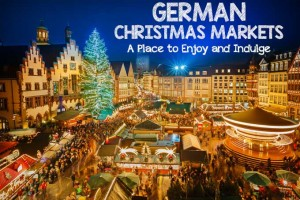 German Christmas Markets: A Place to Enjoy and Indulge