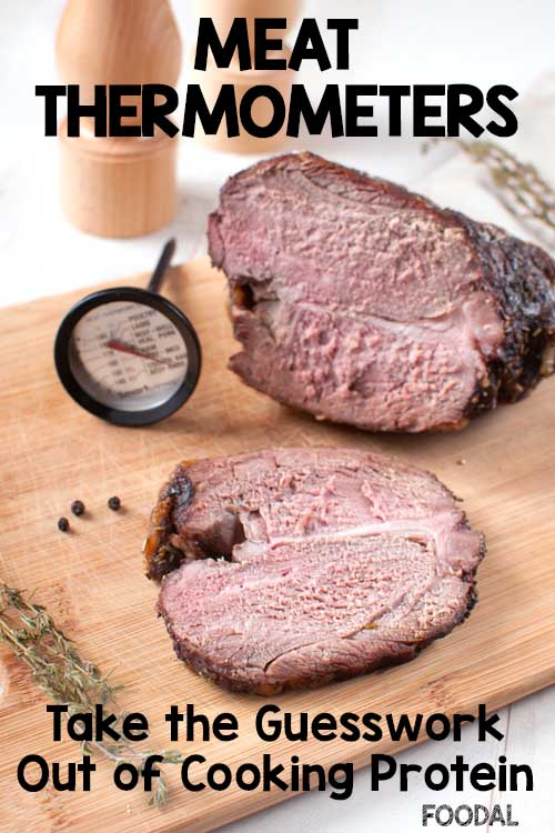 Meat Thermometers: Take the Guesswork Out of Cooking Protein | Foodal.com