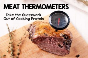 Meat Thermometers: Take the Guesswork Out of Cooking Protein