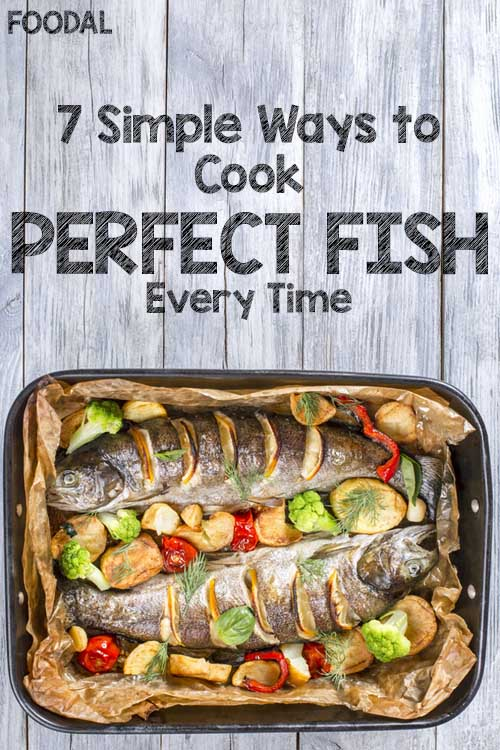7 simple ways to cook perfect fish every time for How do you cook fish