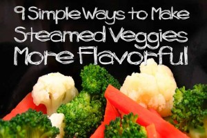 9 Simple Ways to Make Steamed Veggies More Flavorful