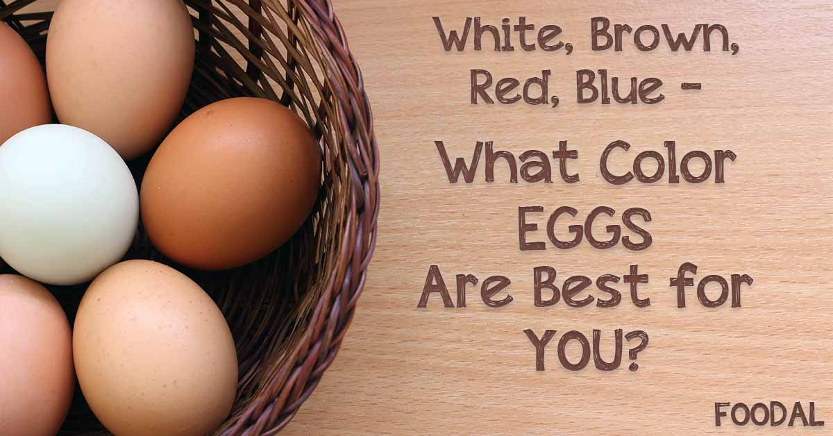 White Brown Red Blue What Color Eggs Are Best For You Foodal