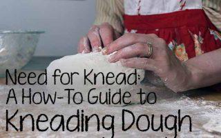 A How-To Guide to Kneading Dough | Foodal.com