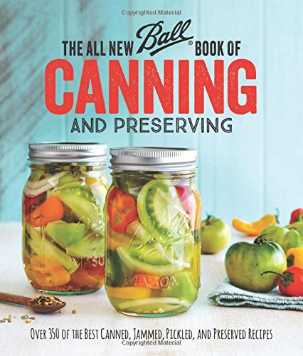 The All New Ball Book Of Canning And Preserving | Foodal.com