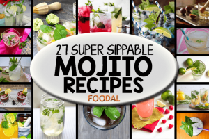 27 Super Sippable and Delicious Mojito Recipes