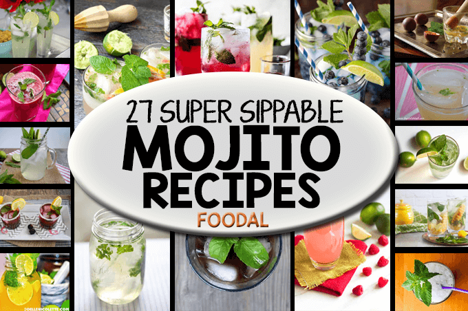 27 of the Best Mojito Recipes on the Web