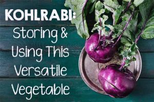 Kohlrabi: Storing and Using This Versatile Vegetable