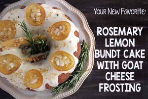 Your New Favorite: Rosemary Lemon Bundt Cake with Goat Cheese Frosting