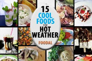 15 Cool Foods for Hot Weather