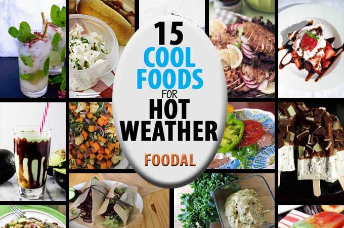 15 Cool Foods For Hot Weather   Foodal.com