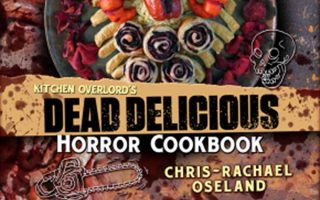 A Gruesome Look at the Dead Delicious Horror Cookbook