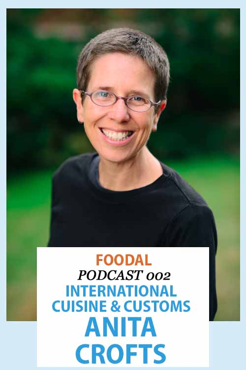 Foodal Podcast 002 with Anita Crofts on international cuisine, food customs, and holiday fare from around the world.