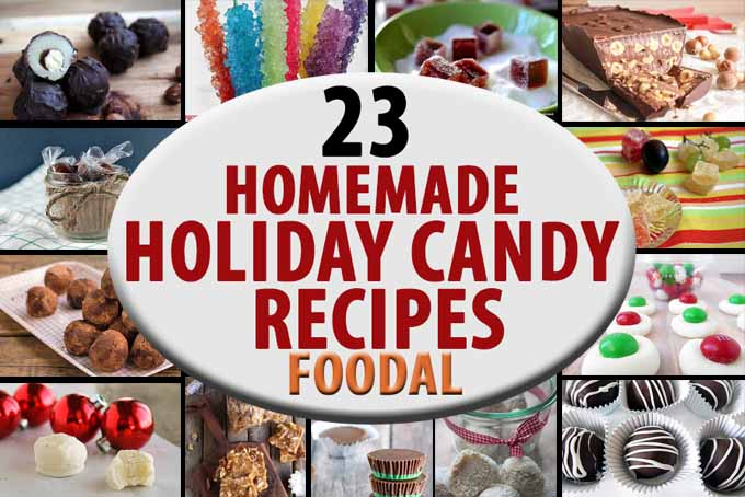 23 Homemade Holiday Candy Recipes That You Have to Try! | Foodal.com