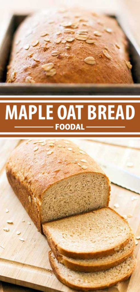 A collage of photos showing different views of a homemade maple oat bread recipe.