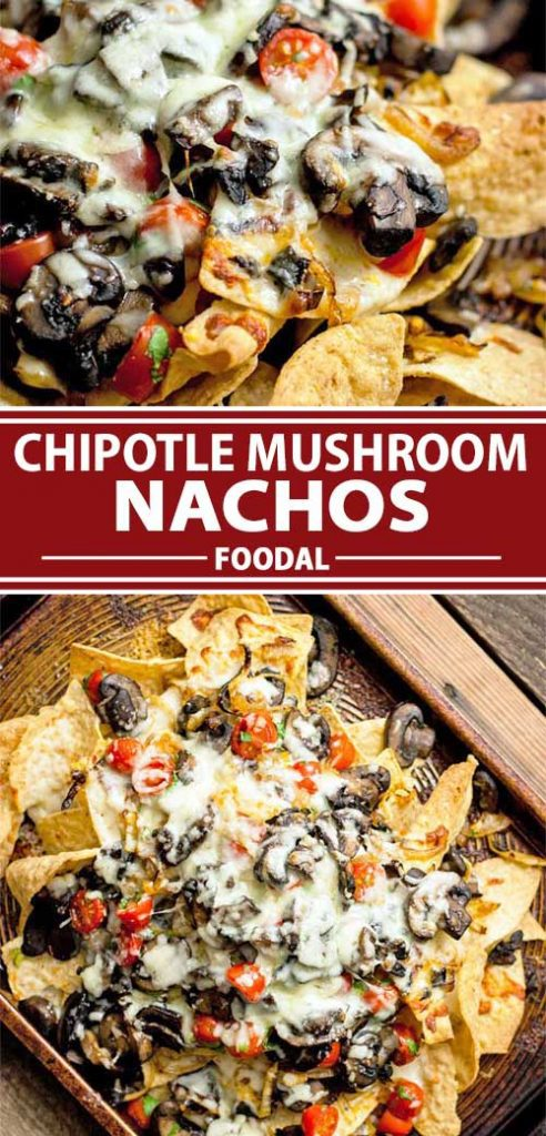 A collage of photos showing different views of a chipotle mushroom nachos recipe.