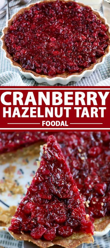 A collage of images showing different views of a Brown Butter Cranberry Hazelnut Tart.
