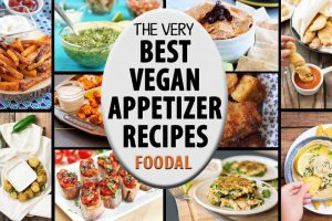 21 of the Best Vegan Appetizers: Entertain with Fresh Ingredients in Every Bite