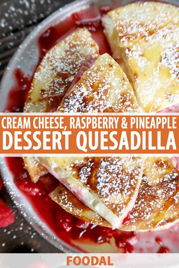 Vertical overhead image of dessert quesadilla topped with powdered sugar, piled on a white plate on a gray surface with scattered raspberries, printed with orange and white text at the midpoint and bottom of the frame.