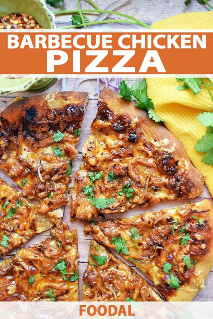 Overhead closely cropped vertical image of barbecue chicken pizza topped with cilantro, on a wood surface with a yellow cloth, sprigs of fresh herbs, and a small cup of crushed red pepper flakes, printed with orange and white text near the top and at the bottom of the frame.