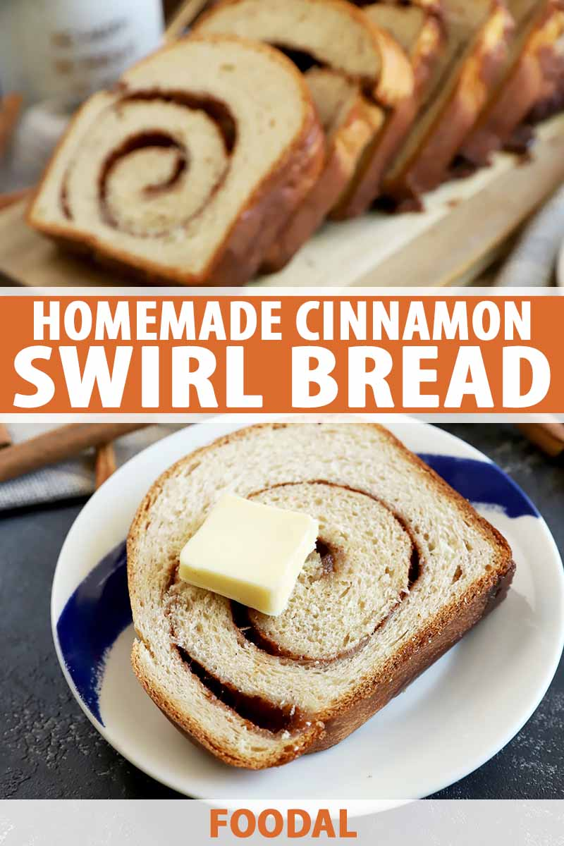 Vertical image of slices of cinnamon swirl bread, one with a pat of butter on it, with text in the middle and on the bottom of the image.