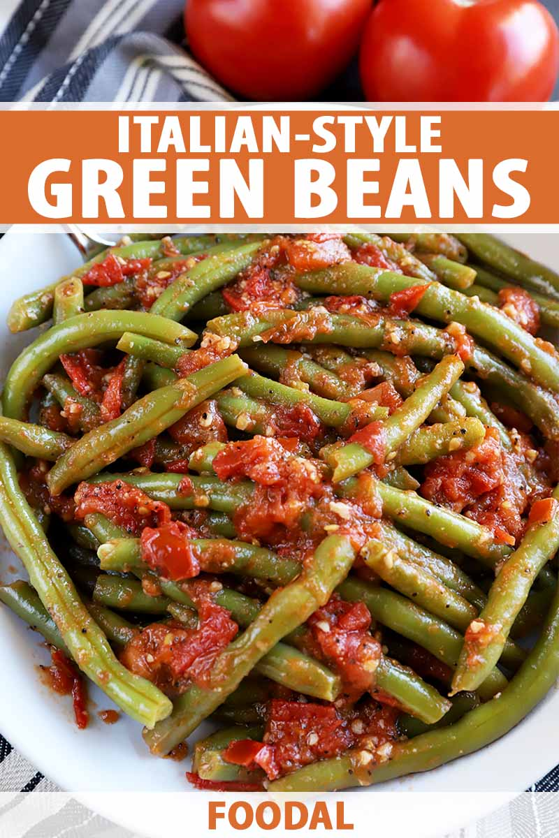 Vertical image of a large white plate full of tomatoes and green beans, with text on the top and bottom of the image.