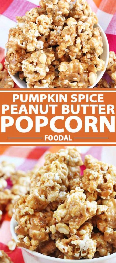 A collage of images showing different views of a peanut butter and pumpkin spice popcorn recipe.