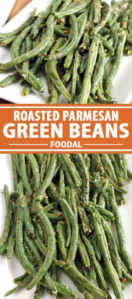 A collage of photos showing different views of Roasted Parmesan Green Beans.