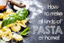 How to make kinds of homemade pasta | Foodal.com
