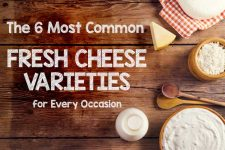 The 6 Most Common Fresh Cheese Varieties for Every Occasion | Foodal.com